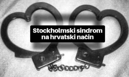 Hrvatski narod boluje od Stockholmskog Sindroma